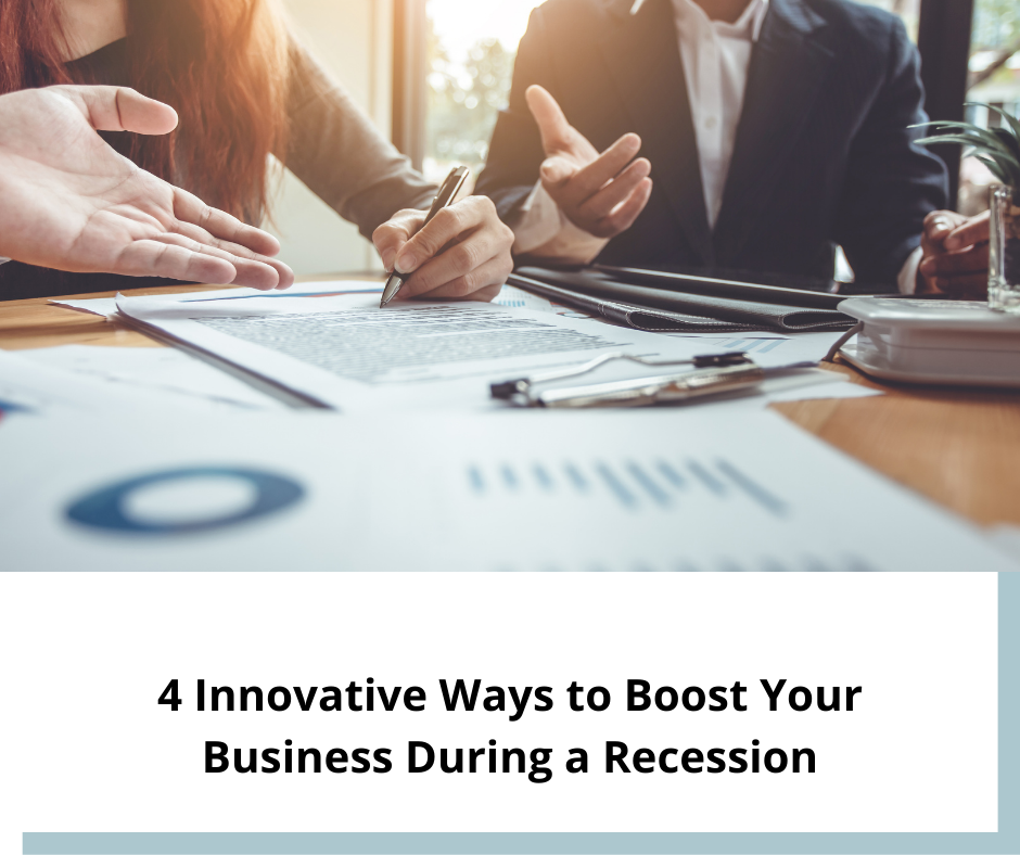 4 Innovative Ways to Boost Your Business During a Recession